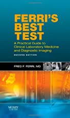 Ferri's Best Test: A Practical Guide to Laboratory Medicine and Diagnostic Imaging, 2e (Ferri's Medical Solutions)
