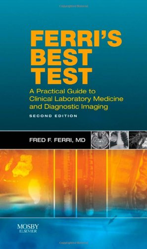Ferri's Best Test: A Practical Guide to Laboratory...