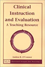 Clinical Instruction and Evaluation A Teaching Resource by Andrea B. O'Connor
