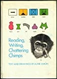 img - for Reading, writing, chattering chimps: Text and drawings book / textbook / text book