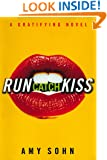 Run Catch Kiss: A Gratifying Novel