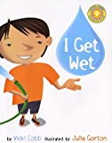 img - for I Get Wet (Vicki Cobb Science Play) book / textbook / text book