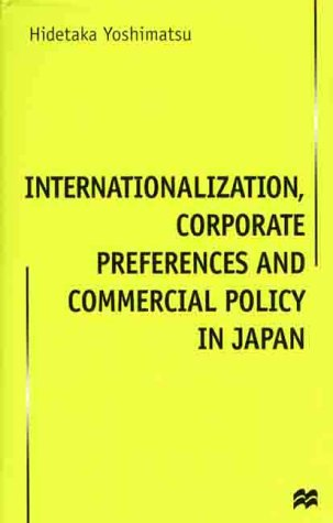 INTERNATIONALIZATION, CORPORATE PREFERENCES AND COMMERCIAL POLICY
