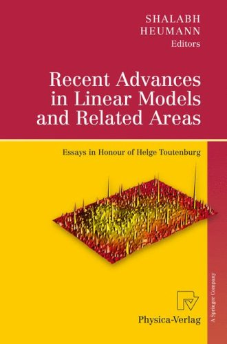 Recent Advances in Linear Models and Related Areas: Essays in Honour of Helge Toutenburg