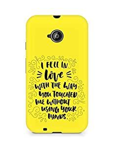 Amez I fell in Love with You Back Cover For Motorola Moto E2