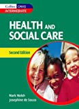 Health and Social Care GNVQ - Health and Social Care: for Intermediate GNVQ (Collins GNVQ) Mark Walsh