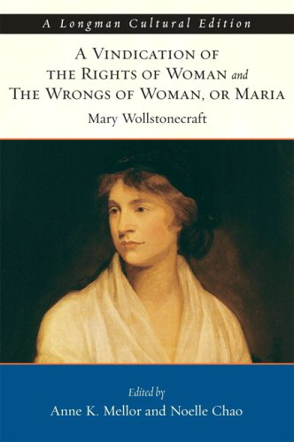 Vindication of the Rights of Woman and The Wrongs of Woman, A, or     Maria (Longman Cultural Editions)
