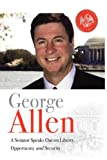 George Allen: A Senator Speaks Out On Liberty, Opportunity, and Security (0976966816) by Allen, George