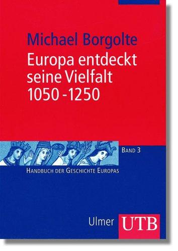 Europa entdeckt seine Vielfalt 1050   1250 (Uni Taschenbücher M