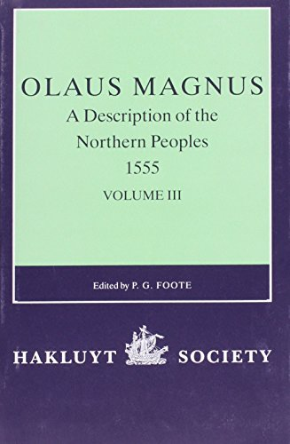 Olaus Magnus, a Description of the Northern Peoples, 1555, Volume III (Hakluyt Society, Second Series, 188) (v. 3)
