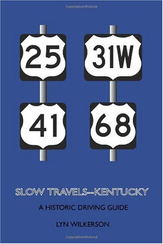 Slow Travels-Kentucky: A Historic Driving Guide
