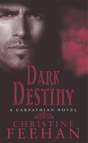 Christine Feehan - Dark Destiny: The 'Dark' Carpathian Series: Book 11