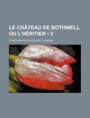 Le Château de Bothwell ou L'héritier (3)