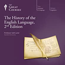 The History of the English Language, 2nd Edition  by The Great Courses, Seth Lerer Narrated by Professor Seth Lerer