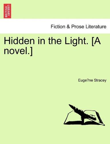 Hidden in the Light. [A novel.]