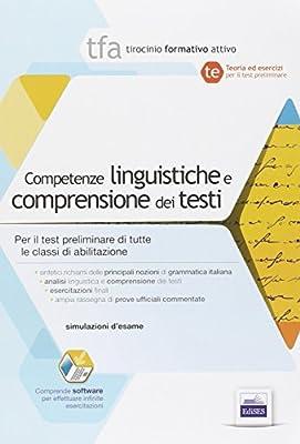 TFA. Competenze linguistiche e comprensione dei testi. Per la prova preselettiva di ammissione al TFA di tutte classi di concorso