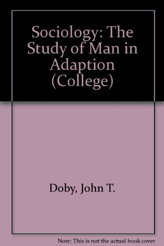 Sociology: The Study of Man in Adaption (College)