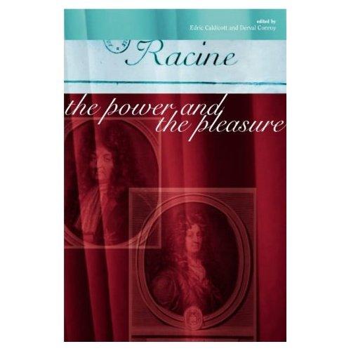 Racine: The Power and the Pleasure (Literature & Literary Studies)