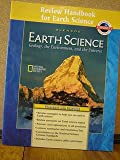 High School Earth Science: Geology, the Environment, and the Universe, Reviewing Handbook for Earth Science