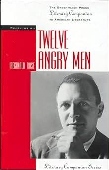 an analysis of reginald rose's play An analysis of juror #8 in the play 12 angry men by reginald rose pages 1 words 529 reginald rose, twelve angry men, analysis.