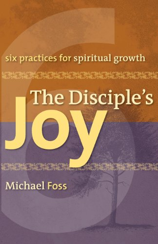 Image for The Disciple's Joy: Six Practices for Spiritual Growth (Truth and Christian Imagination) (Truth and the Christian Imagination)