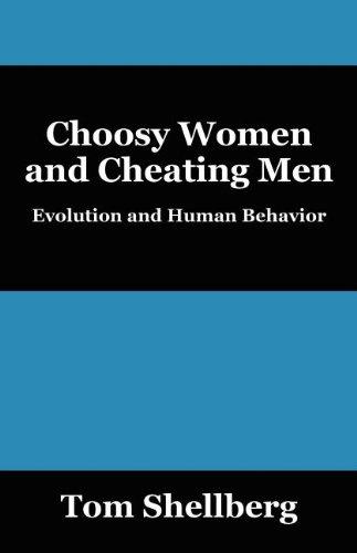 Choosy Women and Cheating Men: Evolution and Human Behavior