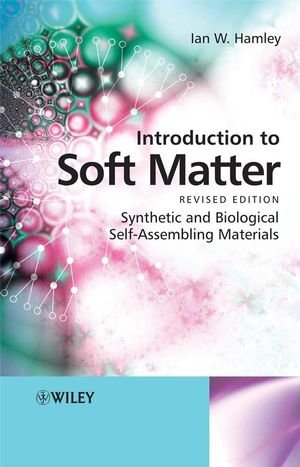 Introduction to Soft Matter: Synthetic and Biological...