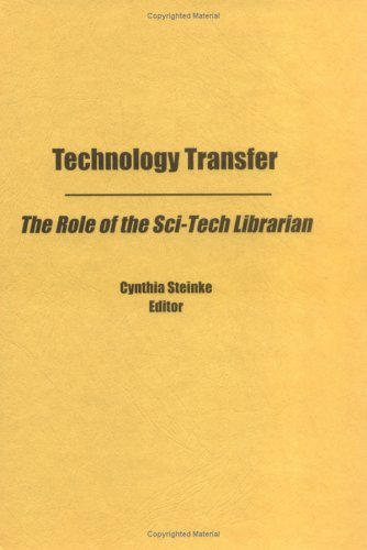 Technology Transfer: The Role of the Sci-Tech Librarian (Science & technology libraries)