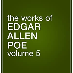 The Works of Edgar Allan Poe, Volume 5 | [Edgar Allan Poe]