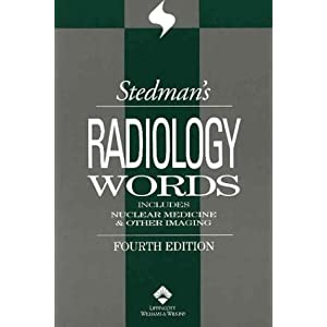 Stedman's Radiology Words (Stedman's Wordbooks)