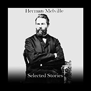 Herman Melville: Selected Stories | [Herman Melville]