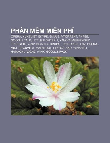 Phn mm min phí: Opera, NukeViet, Skype, EMule, Torrent, PHPBB, Google Talk, Little Fighter 2, Yahoo! Messenger, Freegate, 7-Zip, Dev-C++ (Vietnamese Edition)