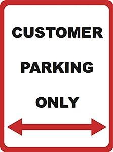 Customer Parking Only - Parking Lot Sign