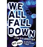 We All Fall Down: Living with Addiction (Paperback) - Common