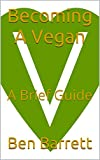 Becoming A Vegan: A Brief Guide