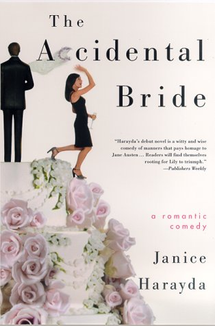 The Accidental Bride: A Romantic Comedy, JANICE HARAYDA