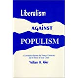 Liberalism Against Populism: A Confrontation Between the Theory of Democracy and the Theory of Social Choice ~ William H. Riker