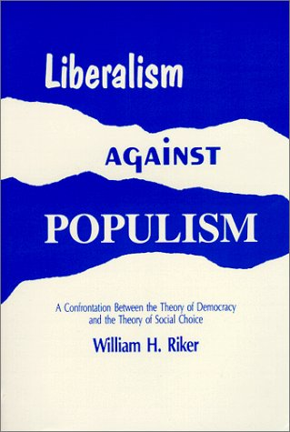 Liberalism Against Populism: A Confrontation Between the...
