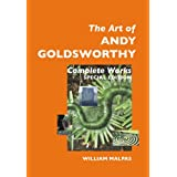 "The Art of Andy Goldsworthy: Complete Works: Special Edition (Sculptors)von ""William Malpas"""