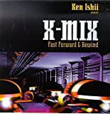 X-Mix: Fast Forward & Rewind