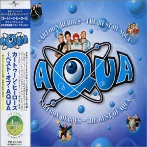 Aqua - Cartoon Heroes: the Best of Aqua - Zortam Music