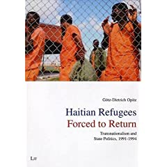 Haitian Refugees Forced To Return: Transnationalism And State Politics, 1991-1994 (Munich Contributions on Culture and Society in the USA, Cana)