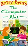 The Computer Nut (Red Fox Middle Fiction) (0099425912) by Byars, Betsy