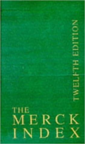 The Merck Index,  Print Version, Twelfth Edition written by S. Budavari