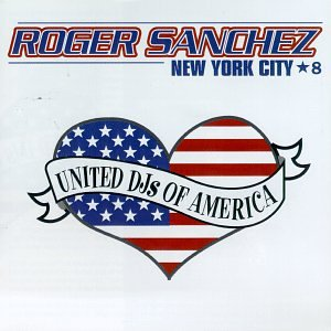 Roger Sanchez - United DJs Of America, Vol.8: Roger Sanchez - Zortam Music