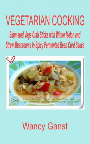 Vegetarian Cooking: Simmered Vege Crab Sticks With Winter Melon And Straw Mushrooms In Spicy Fermented Bean Curd Sauce (Vegetarian Cooking - Vege Seafood Book 74) front-843964