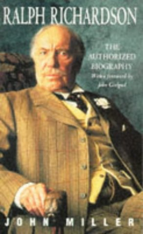 Ralph Richardson: The Authorized Biography
