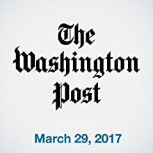 March 29, 2017 Newspaper / Magazine by  The Washington Post Narrated by Sam Scholl