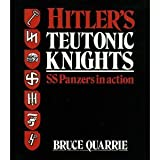 Hitler's Teutonic Knights: SS Panzers in Action (1852600349) by Quarrie, Bruce