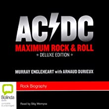 AC/DC: Maximum Rock & Roll (       UNABRIDGED) by Murray Englehart Narrated by Stig Wemyss